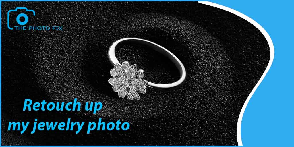 Retouch Up Retouch Up My Jewelry Photos