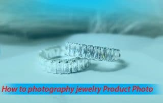 jewelry Photo : How to photography jewelry Product Photo